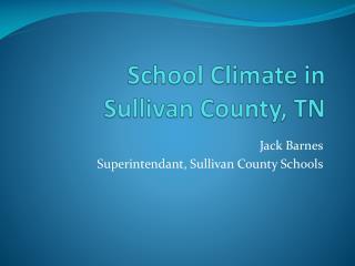 School Climate in  Sullivan County, TN