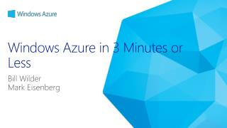 Windows Azure in 3 Minutes or Less
