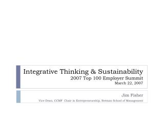 Integrative Thinking & Sustainability  2007 Top 100 Employer Summit March 22, 2007