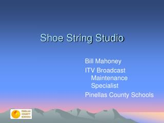 Shoe String Studio