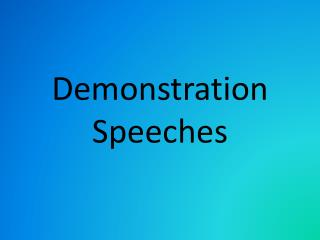 Demonstration Speeches