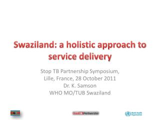 Swaziland: a holistic approach to service delivery