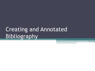 Creating and Annotated Bibliography