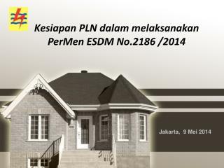 Kesiapan PLN dalam melaksanakan PerMen ESDM No.2186 /2014