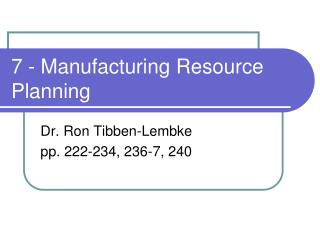 7 - Manufacturing Resource Planning