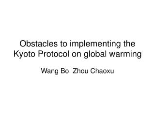 Obstacles to implementing the Kyoto Protocol on global warming