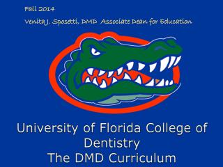 University of Florida College of Dentistry  The DMD Curriculum