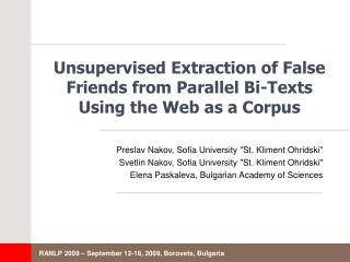 Unsupervised Extraction of False Friends from Parallel Bi-Texts Using the Web as a Corpus