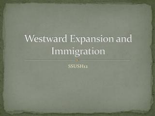 Westward Expansion and Immigration