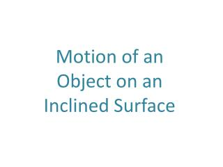 Motion of an Object on an Inclined Surface