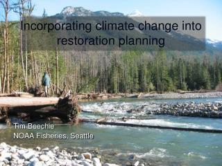 Incorporating climate change into restoration planning