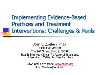 Implementing Evidence-Based Practices and Treatment Interventions: Challenges & Perils