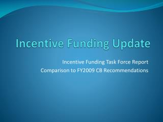 Incentive Funding Update