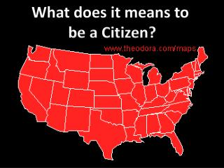 What  does it  means to  be a Citizen?