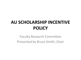 AU SCHOLARSHIP INCENTIVE POLICY