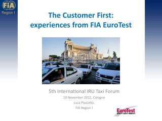 The Customer  First: experiences from FIA EuroTest