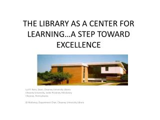 THE LIBRARY AS A CENTER FOR LEARNING…A STEP TOWARD EXCELLENCE