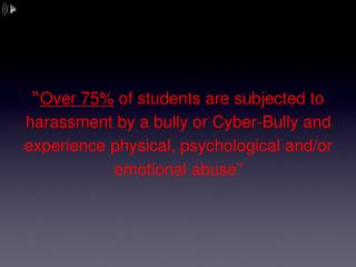 � Over 20%  of kids admit to being a bully or participating in bully-like activities�