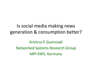 Is social media making news generation & consumption better?