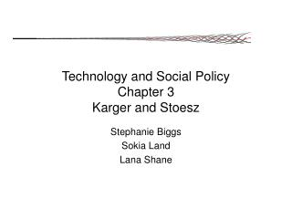 Technology and Social Policy Chapter 3 Karger and Stoesz