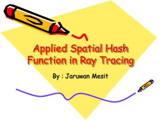Applied Spatial Hash Function in Ray Tracing