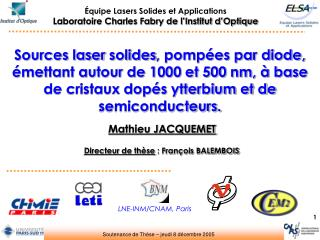 Sources laser solides, pomp es par diode,  mettant autour de 1000 et 500 nm,   base de cristaux dop s ytterbium et de se