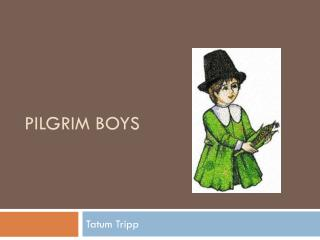 Pilgrim Boys