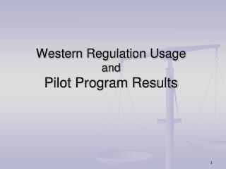 Western Regulation Usage and Pilot Program Results