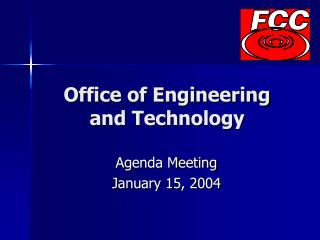 Office of Engineering and Technology