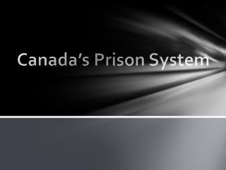 Canada�s Prison System