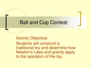 Ball and Cup Contest