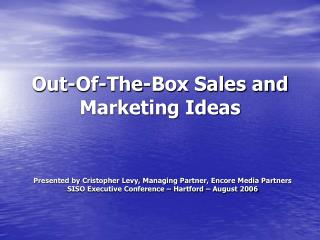 Out-Of-The-Box Sales and Marketing Ideas