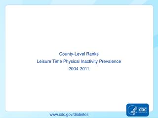 County-Level Ranks Leisure Time Physical Inactivity Prevalence 2004-2011