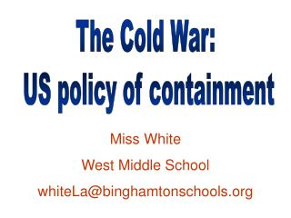 The Cold War:  US policy of containment