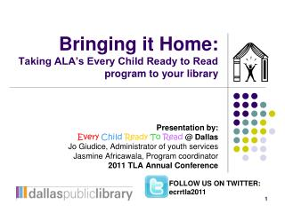Bringing it Home: Taking ALA's Every Child Ready to Read program to your library