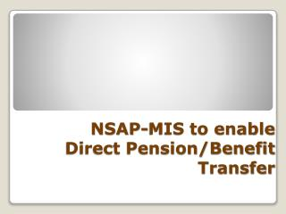 NSAP-MIS to enable Direct Pension/Benefit Transfer
