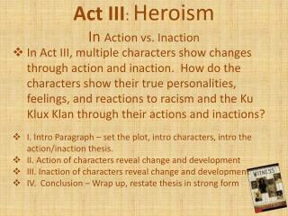 Act III :  Heroism In  Action vs. Inaction