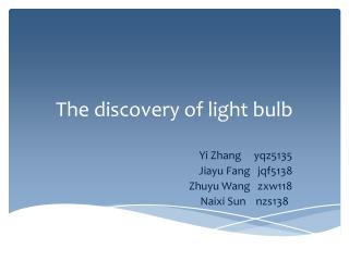 The discovery of light bulb