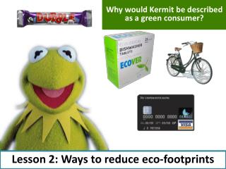 Lesson 2: Ways  to reduce eco-footprints