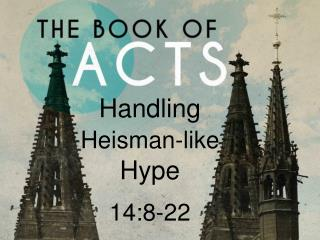 Handling  Heisman-like  Hype 14:8-22