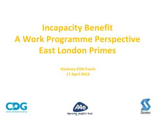 Incapacity Benefit A Work Programme Perspective East London Primes