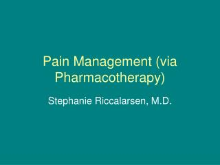 Pain Management via Pharmacotherapy