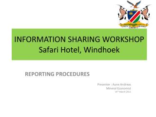 INFORMATION SHARING WORKSHOP Safari Hotel, Windhoek