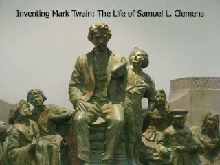 Inventing Mark Twain: The Life of Samuel L. Clemens