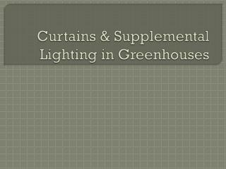 Curtains & Supplemental Lighting in Greenhouses