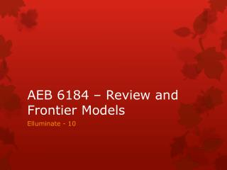 AEB 6184 – Review and Frontier Models