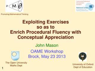 Exploiting Exercises  so as to  Enrich Procedural Fluency with Conceptual Appreciation