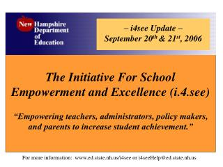 The Initiative For School Empowerment and Excellence (i.4.see)