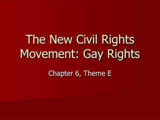 The New Civil Rights Movement: Gay Rights