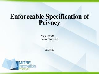 Enforceable Specification of Privacy